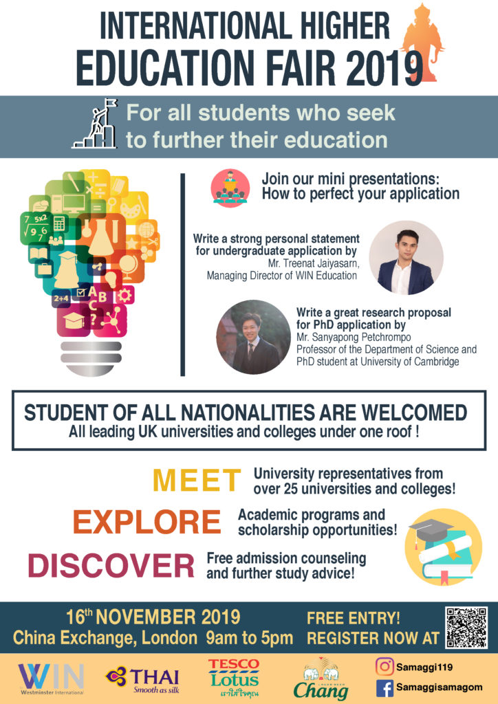 International Higher Education Fair 2019 For all students who seek to further their education. All nationalities are welcomed. -Talks about writing applications, -Meet representative from various unversities.